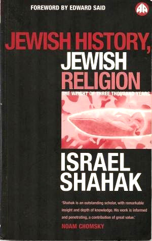 Исраэль Шахак. Еврейская история, еврейская религия: тяжесть трех тысячелетий